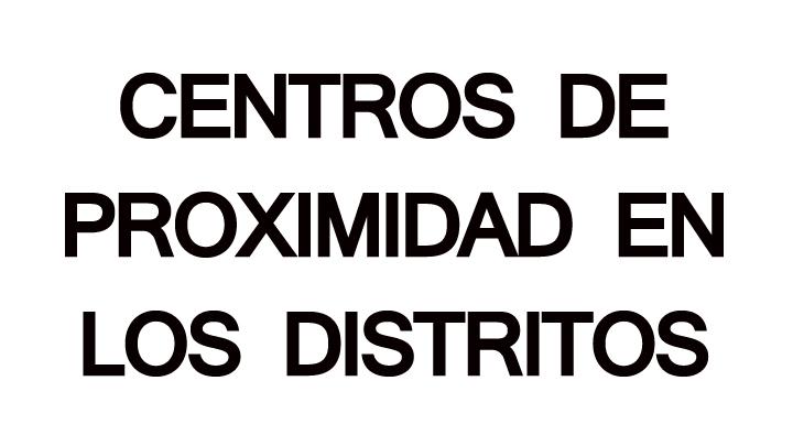 Imagen banner Centros de proximidad en los distritos